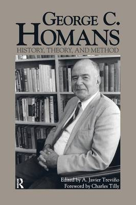 George C. Homans: History, Theory, and Method (Paperback)