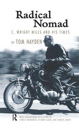 Radical Nomad: C. Wright Mills and His Times (Hardback)