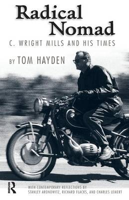 Radical Nomad: C. Wright Mills and His Times (Paperback)