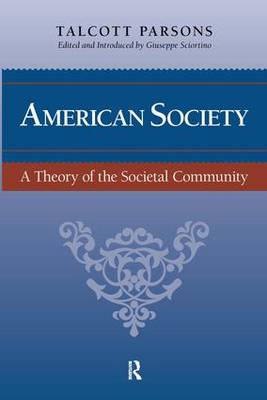 American Society: Toward a Theory of Societal Community (Hardback)