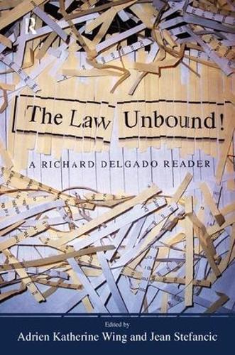 Law Unbound!: A Richard Delgado Reader (Paperback)
