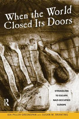 When the World Closed Its Doors: Struggling to Escape Nazi-occupied Europe (Hardback)