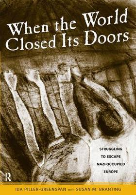 When the World Closed Its Doors: Struggling to Escape Nazi-occupied Europe (Paperback)