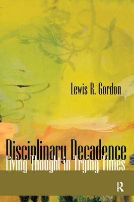 Disciplinary Decadence: Living Thought in Trying Times (Paperback)