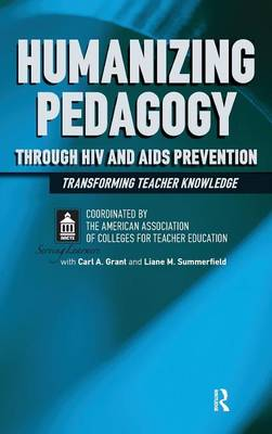 Humanizing Pedagogy Through HIV and AIDS Prevention: Transforming Teacher Knowledge (Hardback)