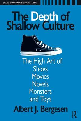 Depth of Shallow Culture: The High Art of Shoes, Movies, Novels, Monsters and Toys (Paperback)