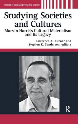 Studying Societies and Cultures: Marvin Harris's Cultural Materialism and Its Legacy (Hardback)