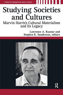 Studying Societies and Cultures: Marvin Harris's Cultural Materialism and Its Legacy (Paperback)