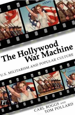 Hollywood War Machine: U.S. Militarism and Popular Culture (Paperback)
