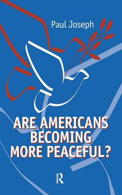 Are Americans Becoming More Peaceful? (Hardback)