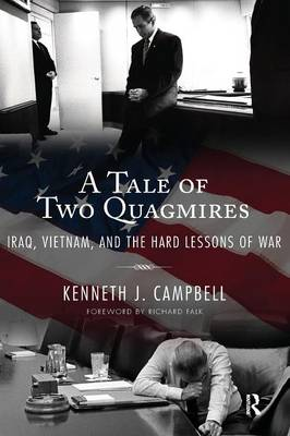Tale of Two Quagmires: Iraq, Vietnam, and the Hard Lessons of War (Paperback)