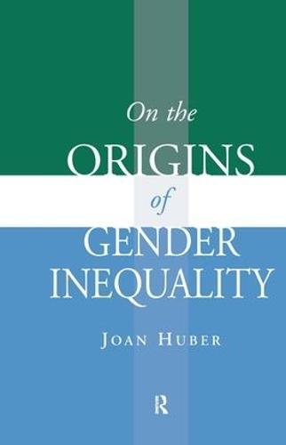 On the Origins of Gender Inequality (Hardback)