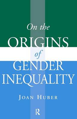On the Origins of Gender Inequality (Paperback)