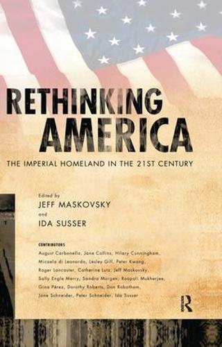 Rethinking America: The Imperial Homeland in the 21st Century (Hardback)
