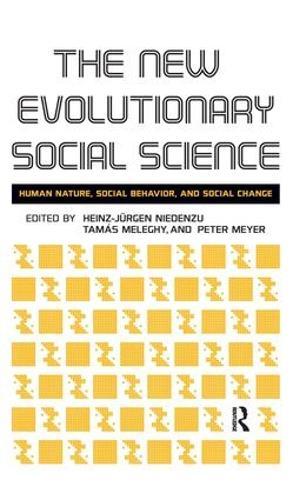 New Evolutionary Social Science: Human Nature, Social Behavior, and Social Change (Hardback)