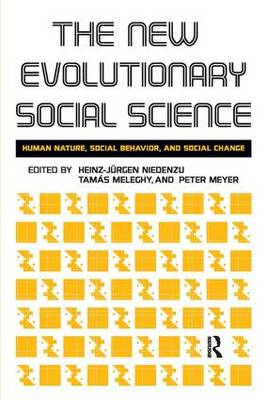 New Evolutionary Social Science: Human Nature, Social Behavior, and Social Change (Paperback)