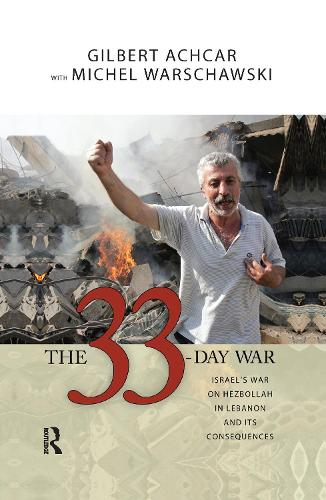 33 Day War: Israel's War on Hezbollah in Lebanon and Its Consequences (Hardback)