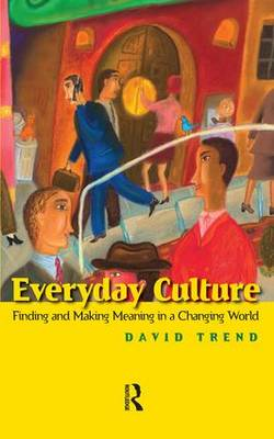 Everyday Culture: Finding and Making Meaning in a Changing World (Paperback)