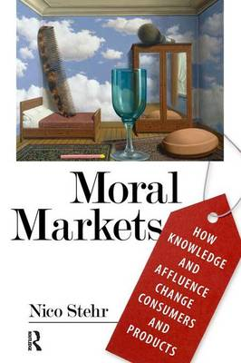 Moral Markets: How Knowledge and Affluence Change Consumers and Products (Paperback)