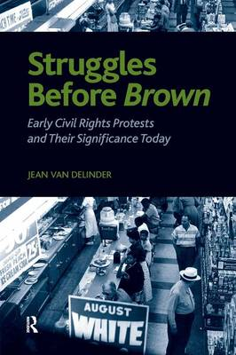 Struggles Before Brown: Early Civil Rights Protests and Their Significance Today (Paperback)