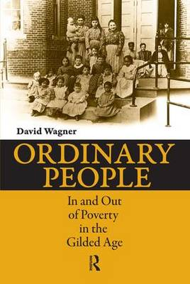 Ordinary People: In and Out of Poverty in the Gilded Age (Paperback)