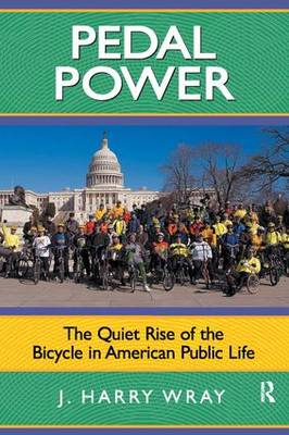 Pedal Power: The Quiet Rise of the Bicycle in American Public Life (Paperback)