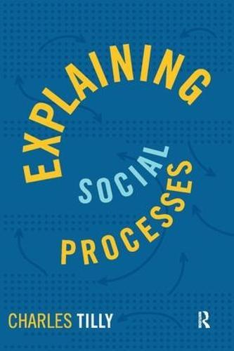 Explaining Social Processes (Paperback)