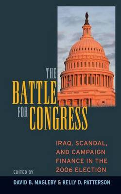 Battle for Congress: Iraq, Scandal, and Campaign Finance in the 2006 Election (Hardback)