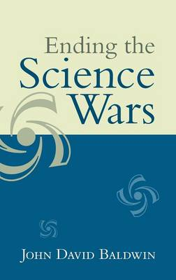Ending the Science Wars (Hardback)