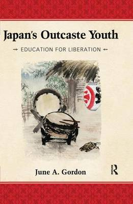 Japan's Outcaste Youth: Education for Liberation (Hardback)