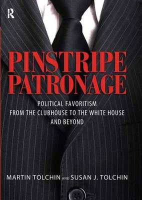 Pinstripe Patronage: Political Favoritism from the Clubhouse to the White House and Beyond (Hardback)