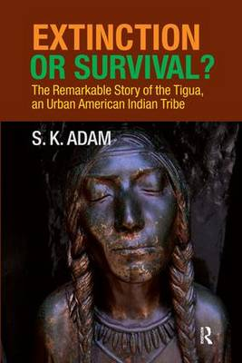 Extinction or Survival?: The Remarkable Story of the Tigua, an Urban American Urban Tribe (Paperback)
