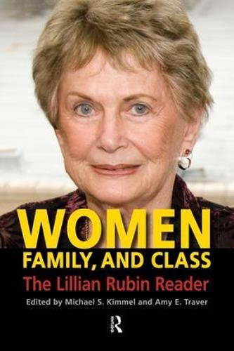Women, Family, and Class: The Lillian Rubin Reader (Paperback)