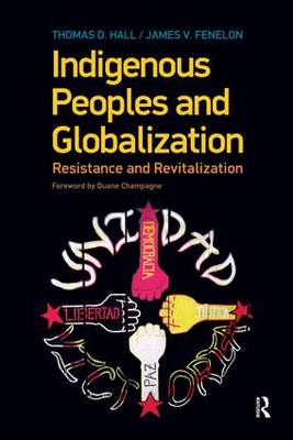 Indigenous Peoples and Globalization: Resistance and Revitalization (Paperback)