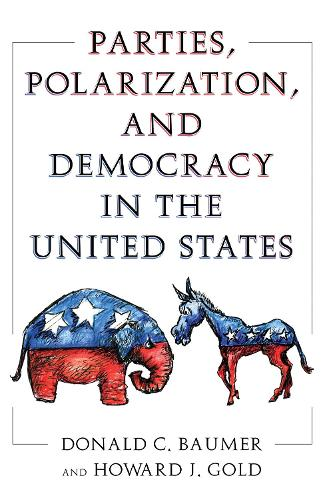 Parties, Polarization and Democracy in the United States (Paperback)