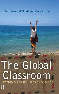 Global Classroom: An Essential Guide to Study Abroad (Hardback)