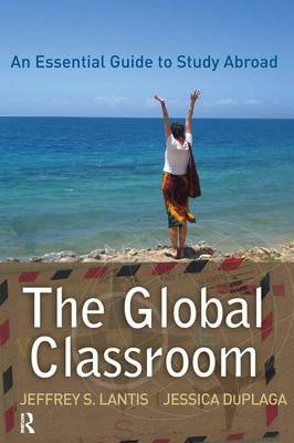 Global Classroom: An Essential Guide to Study Abroad (Paperback)