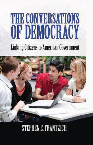 Conversations of Democracy: Linking Citizens to American Government (Hardback)