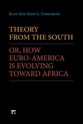 Theory from the South: Or, How Euro-America is Evolving Toward Africa - The Radical Imagination (Paperback)