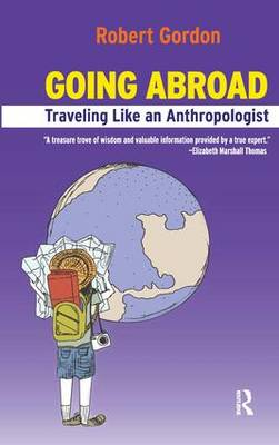 Going Abroad: Traveling Like an Anthropologist (Hardback)