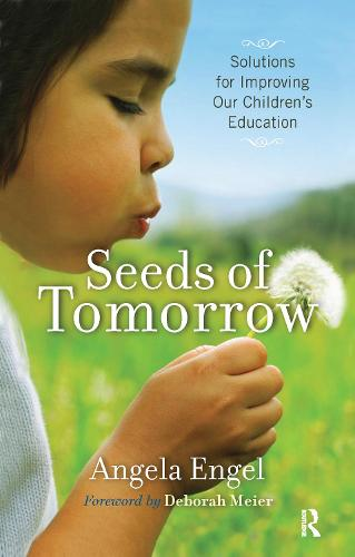 Seeds of Tomorrow: Solutions for Improving Our Children's Education (Hardback)