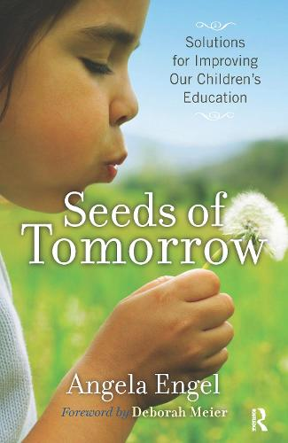 Seeds of Tomorrow: Solutions for Improving Our Children's Education (Paperback)