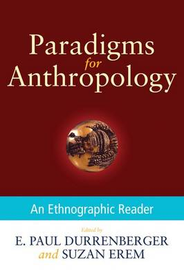 Paradigms for Anthropology: An Ethnographic Reader (Paperback)