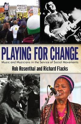 Playing for Change: Music and Musicians in the Service of Social Movements (Paperback)