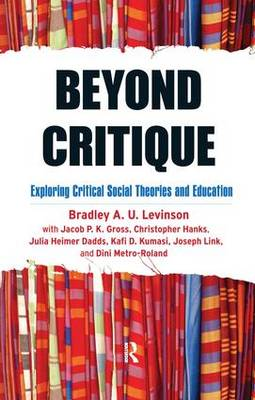 Beyond Critique: Exploring Critical Social Theories and Education (Hardback)