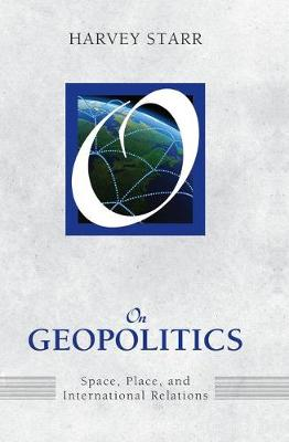 On Geopolitics: Space, Place, and International Relations (Hardback)