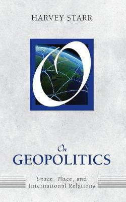 On Geopolitics: Space, Place, and International Relations (Paperback)