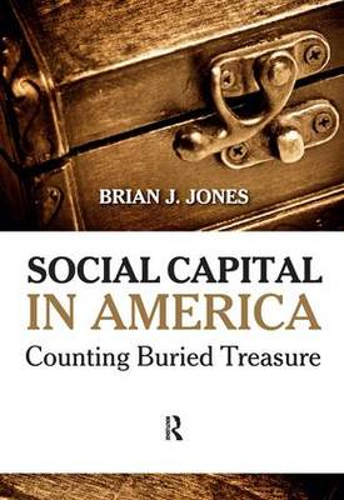 Social Capital in America: Counting Buried Treasure (Paperback)