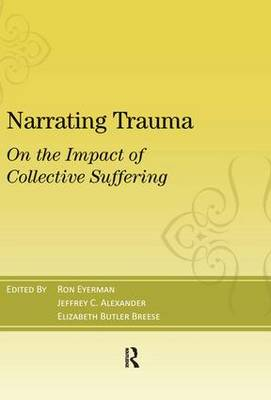 Narrating Trauma: On the Impact of Collective Suffering (Hardback)
