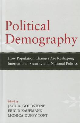 Political Demography: How Population Changes Are Reshaping International Security and National Politics (Hardback)